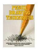 Pencil Drawing Techniques 1st 1984 9780823039913 Front Cover