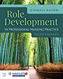 Role Development in Professional Nursing Practice 5th 2018 Revised 9781284152913 Front Cover