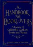 Handbook for Booklovers A Survey of Collectible Authors, Books and Values 1988 9780879754914 Front Cover