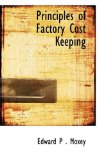 Principles of Factory Cost Keeping 2009 9781110917914 Front Cover