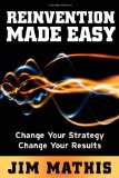 Reinvention Made Easy Change Your Strategy Change Your Results 2011 9781614480914 Front Cover