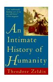 Intimate History of Humanity 1st 1995 9780060926915 Front Cover