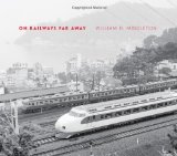 On Railways Far Away 2012 9780253005915 Front Cover