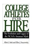 College Athletes for Hire The Evolution and Legacy of the NCAA's Amateur Myth cover art
