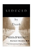 Seduced by Death Doctors, Patients and Assisted Suicide 2nd 1998 Revised 9780393317916 Front Cover