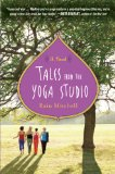Tales from the Yoga Studio A Novel 2010 9780452296916 Front Cover