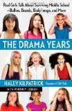 Drama Years Real Girls Talk about Surviving Middle School -- Bullies, Brands, Body Image, and More 2012 9781451627916 Front Cover