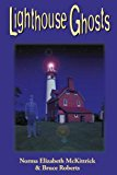 Lighthouse Ghosts 2nd 2013 Revised 9781561645916 Front Cover