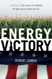 Energy Victory Winning the War on Terror by Breaking Free of Oil 2007 9781591025917 Front Cover