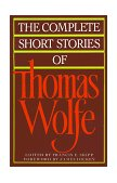 Complete Short Stories of Thomas Wolfe 1st 1989 9780020408918 Front Cover