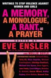 Memory, a Monologue, a Rant, and a Prayer Writings to Stop Violence Against Women and Girls 1st 2007 9780345497918 Front Cover