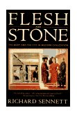 Flesh and Stone The Body and the City in Western Civilization 1996 9780393313918 Front Cover