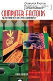 Computer Factoids Stories from the High-Tech Underbelly 2005 9780595318919 Front Cover