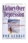 Victory over Depression How to Live above Your Circumstances 3rd 2001 9780736904919 Front Cover