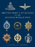 British Army Cap Badges of the Second World War 2012 9780747810919 Front Cover