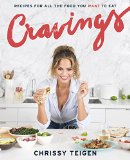 Cravings Recipes for All the Food You Want to Eat 2016 9781101903919 Front Cover