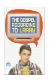 Gospel According to Larry 2003 9780440237921 Front Cover