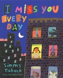 I Miss You Every Day 2007 9780670061921 Front Cover