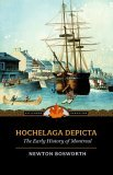 Hochelaga Depicta The Early History of Montreal 2006 9781557099921 Front Cover