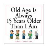 Old Age Is Always 15 Years Older Than I Am 2001 9780740718922 Front Cover