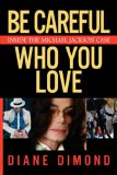 Be Careful Who You Love Inside the Michael Jackson Case 2009 9780743270922 Front Cover