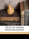 Duty of Water Investigations 2010 9781171681922 Front Cover