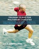 Training Plans for Multisport Athletes Your Essential Guide to Triathlon, Duathlon, Xterra, Ironman and Endurance Racing 2nd 2007 9781931382922 Front Cover