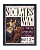 Socrates' Way Seven Keys to Using Your Mind to the Utmost 1st 2002 9781585421923 Front Cover