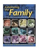 Celebrating the Family The MyFamily.com Guide to Understanding Your Family History 2002 9781586635923 Front Cover