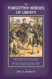 Forgotten Heroes of Liberty Chaplai 2005 9781932474923 Front Cover