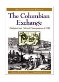 Columbian Exchange Biological and Cultural Consequences of 1492 30th 2003 Anniversary  9780275980924 Front Cover