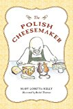 Polish Cheesemaker 2013 9781480273924 Front Cover