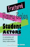Fractured Fairy Tales for Student Actors A Collection of Contemporary Fairy Tale Scenes 2013 9781566081924 Front Cover