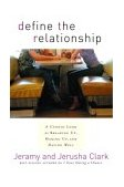 Define the Relationship A Candid Look at Breaking up, Making up, and Dating Well 2004 9781578565924 Front Cover