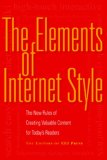 Elements of Internet Style The New Rules of Creating Valuable Content for Today's Readers 1st 2007 9781581154924 Front Cover