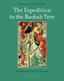 Expedition to the Baobab Tree A Novel 1st 2014 9781935744924 Front Cover