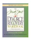 Fresh Start Divorce Recovery Workbook A Step-by-Step Program for Those Who Are Divorced or Separated 1998 9780785271925 Front Cover