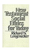 New Testament Social Ethics for Today 1984 9780802819925 Front Cover