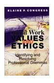 Social Work Values and Ethics Identifying and Resolving Professional Dilemmas 1999 9780830414925 Front Cover