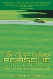 Gold-Plated Porsche How I Sank a Small Fortune into a Used Car, and Other Misadventures 2005 9781592287925 Front Cover