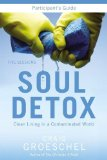 Soul Detox Participant's Guide Pure Living in a Polluted World 2012 9780310894926 Front Cover