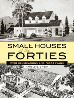 Small Houses of the Forties With Illustrations and Floor Plans 2012 9780486140926 Front Cover
