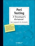 Perl Testing 1st 2005 9780596100926 Front Cover
