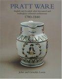 Pratt Ware, 1780-1840 English and Scottish Relief Decorated and Underglaze Coloured Earthenware 2nd 2007 9781851494927 Front Cover