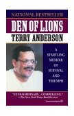 Den of Lions A Startling Memoir of Survival and Triumph 1995 9780345467928 Front Cover