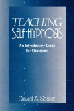 Teaching Self-Hypnosis An Introductory Guide for Clinicians 1986 9780393705928 Front Cover