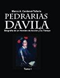 Pedrarias Davila Biografia de un Hombre de Accion y Su Tiempo. Tomo I 2013 9781492986928 Front Cover