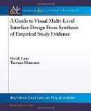 Guide to Visual Multi-Level Interface Design from Synthesis of Empirical Study Evidence 2010 9781608455928 Front Cover