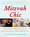 Mitzvah Chic How to Host a Meaningful, Fun, Drop-Dead Gorgeous Bar or Bat Mitzvah 2006 9780743284929 Front Cover