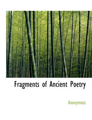 Fragments of Ancient Poetry 2010 9781140091929 Front Cover